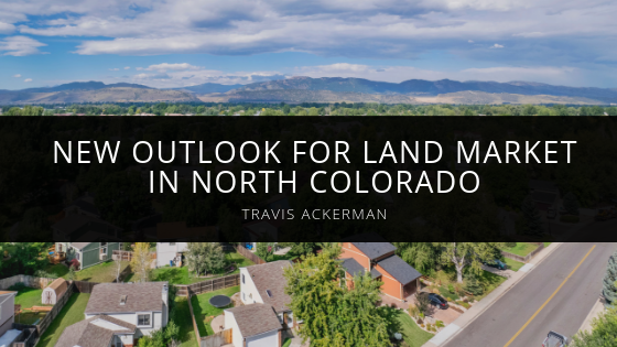 Travis Ackerman Posts New Outlook For Land Market in North Colorado